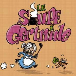 La soupe à Gertrude