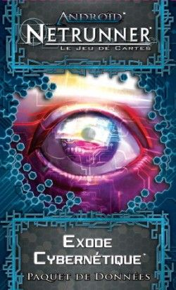 Android : Netrunner - Exode Cybernétique