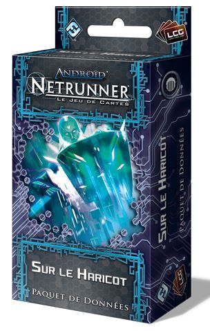 Android: Netrunner – Sur le Haricot