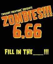 Zombies!!! 6.66 : Fill in the ___!!!