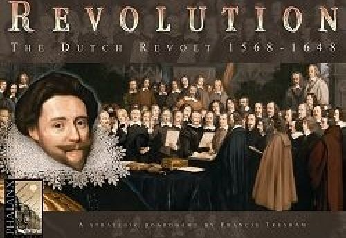 Revolution : The Dutch Revolt 1568-1648
