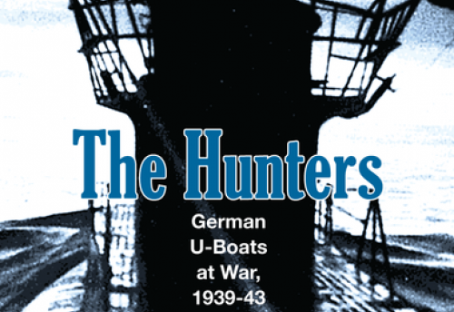 The Hunters : German U-Boats at War, 1939-43