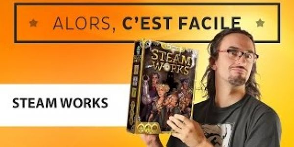 Alors c'est facile : Steam Works