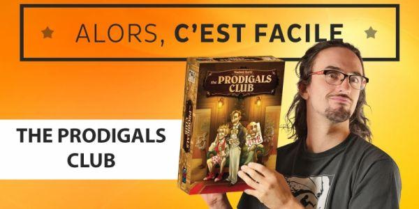 Alors c'est facile : The Prodigals club