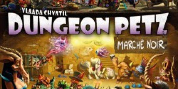 Dungeon Petz : Marché noir enfin là !